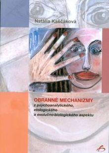 Obranné mechanizmy z psychoanalytického, etologického a evolučno-biologického aspektu