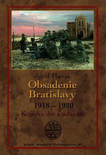 Obsadenie Bratislavy (1918 – 1920) Kronika pamätných dní a udalostí