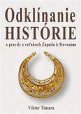 Odklínanie histórie a pravdy o vzťahoch Západu k Slovanom