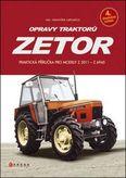 Opravy traktorů Zetor - praktická příručka pro modelz Z2011 - Z6945