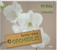 Orchideje - 99 rad pro rychlé řešení problému