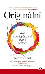 Originálni - Ako neprispôsobiví hýbu svetom