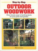 Outdoor Woodwork: Over Twenty Easy-to-build Projects for Your Patio and Garden (Step-by-Step)
