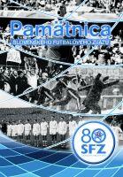 Pamätnica Slovenského futbalového sväzu 80 rokov
