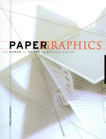 Paper Graphics: The Power of Paper in Graphic Design
