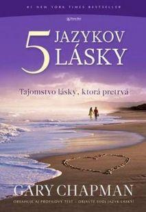 Päť jazykov lásky - Tajomstvo lásky, ktorá pretrváva 2. vydanie