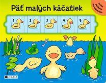Päť malých káčatiek - knižka na počítanie pre najmešie deti