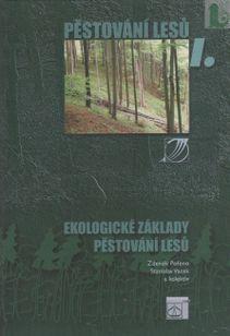 Pěstování lesu I. - ekologické základy pěstování lesu