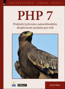 PHP 7 - Praktický průvodce nejrozšířenějším skriptovacím jazykem pro web