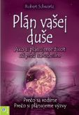 Plán vašej duše - Ako si plánujeme život už pred narodením