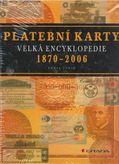 Platební karty velká encyklopedie 1870 - 2006