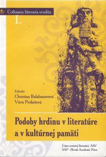 Podoby hrdinu v literatúre a v kultúrnej pamäti