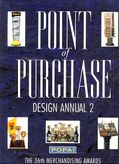 Point of Purchase Design Annual 2. The 36th Merchandising Awards.
