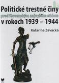 Politické trestné činy pred Slovenským najvyšším súdom v rokoch 1939-1944