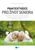 Praktický rádce pro život seniora - Trénink paměti, cvičení, aktivity, prevence nemocí...