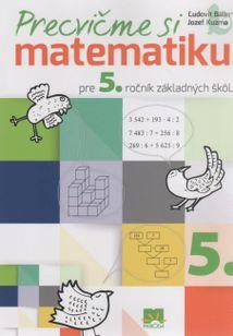 Precvičme si matematiku pre 5. ročník ZŠ