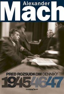 Pred rozsudkom - Denníky 1945 – 47