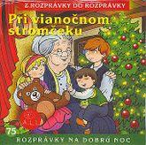 Pri vianočnom stromčesku - vianočné rozprávky