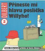 Dilbert 2 - Přineste mi hlavu posláčka Willyho!