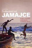 Probuzení na Jamajce - Hudba a atmosféra neobyčejného ostrova