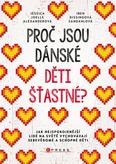 Proč jsou dánské děti šťastné? (Jak nejspokojenější lidé na světě vychovávají sebevědomé a schopné děti)