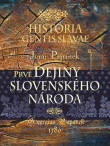 Prvé dejiny slovenského národa / Historia gentis Slavae