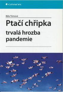 Ptačí chřipka - Trvalá hrozba pandemie
