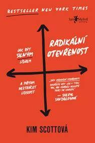 Radikální otevřenost - Jak být silným lídrem a přitom neztrácet lidskost