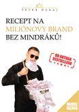 Recept na miliónový brand bez mindráků!