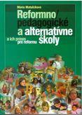 Reformno/pedagogické a alternatívne školy a ich prínos pre roformu