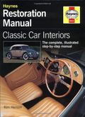 Restoration Manula Classic Car Interiors (The complete,illustrated step-by-step manual)