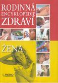 Rodinná encyklopédie zdraví - Žena