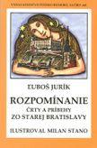 Rozpomínanie - Črty a príbehy zo starej Bratislavy