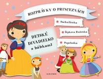 Rozprávky o princeznách - Detské divadielko s bábkami