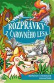 Rozprávky z Čarovného lesa - Rozprávky o zvieratkách s ponaučeniami
