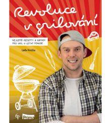 Revoluce v grilování - Nejlepší recepty a nápady pro gril v letní pohodě