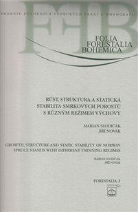 Růst, struktura a statická stabilita smrkových porostů s různym režimem výchovy