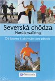 Severská chôdza - Nordic walking