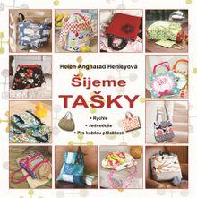 Šijeme tašky - Rychle, jednoduše, pro každou příležitost