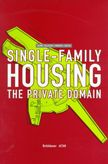 Single-Family Housing: The Private Domain