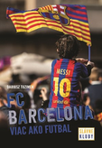 Slávne kluby - FC Barcelona - Viac ako futbal