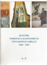 Slovník českých a slovenských výtvarných umělců 1950 - 1997 (A - Č)