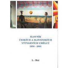 Slovník českých a slovenských výtvarných umělců 1950 - 2001 7. díl (L-Mal)