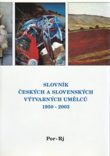 Slovník českých a slovenských výtvarných umělcú 1950 - 2003 Por - RJ