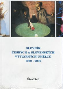 Slovník českých a slovenských výtvarných umělců 1950 - 2006 Št - Tich