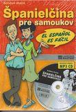 Španielčina pre samoukov - S kompletným prehľadom gramatiky a CD s mp3 nahrávkami textov