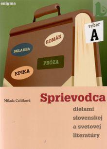 Sprievodca dielami slovenskej a svetovej literatúry A