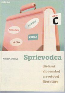 Sprievodca dielami slovenskej a svetovej literatúry