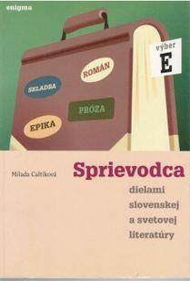 Sprievodca dielami slovenskej a svetovej literatúry E