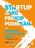 Startup jako princip podnikání - Jak dosáhnout dlouhodobého růstu v moderní firmě
